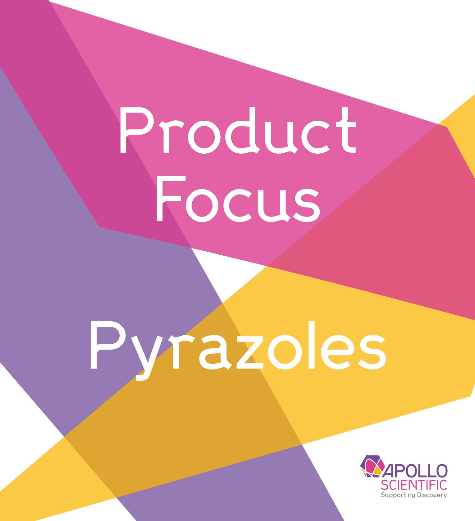 Product Focus – Pyrazoles thumbnail image